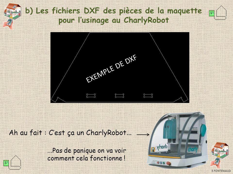 b) Les fichiers DXF des pièces de la maquette pour l'usinage au CharlyRobot