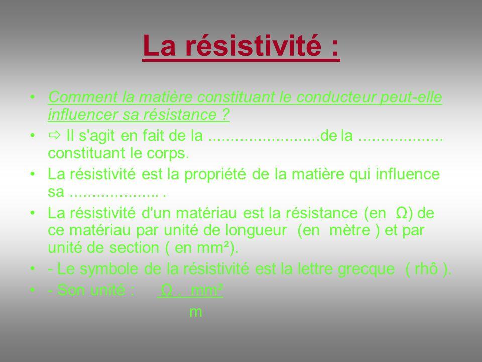 La résistivité : Comment la matière constituant le conducteur peut-elle influencer sa résistance