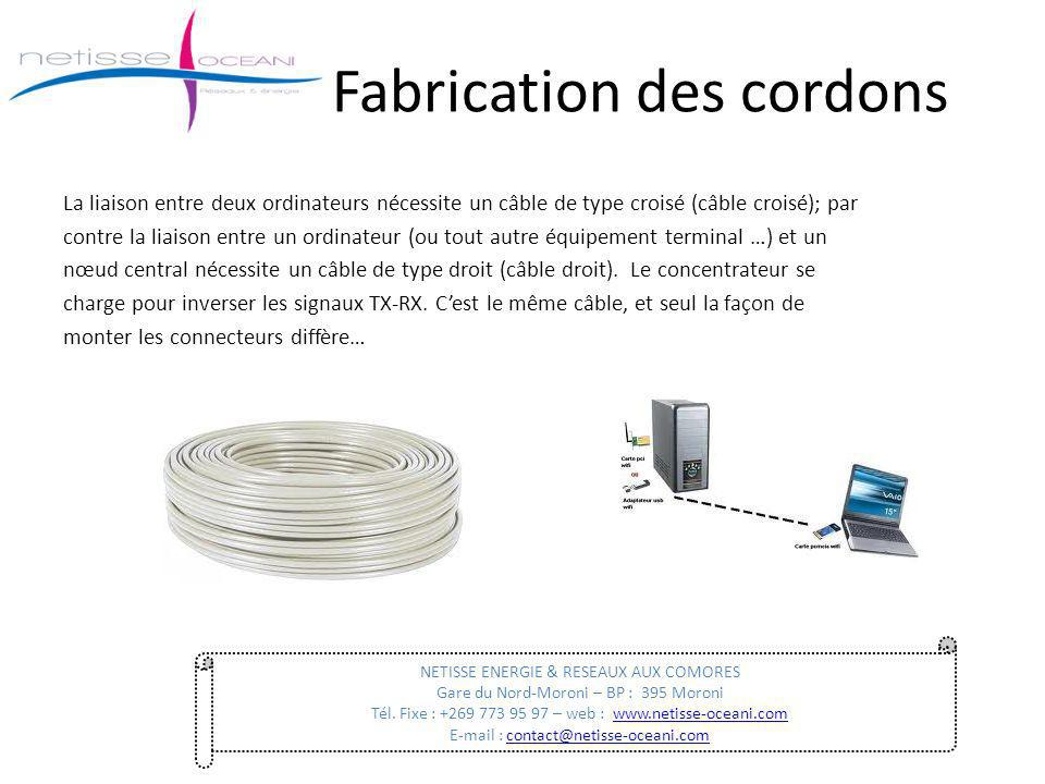 Fabrication des cordons