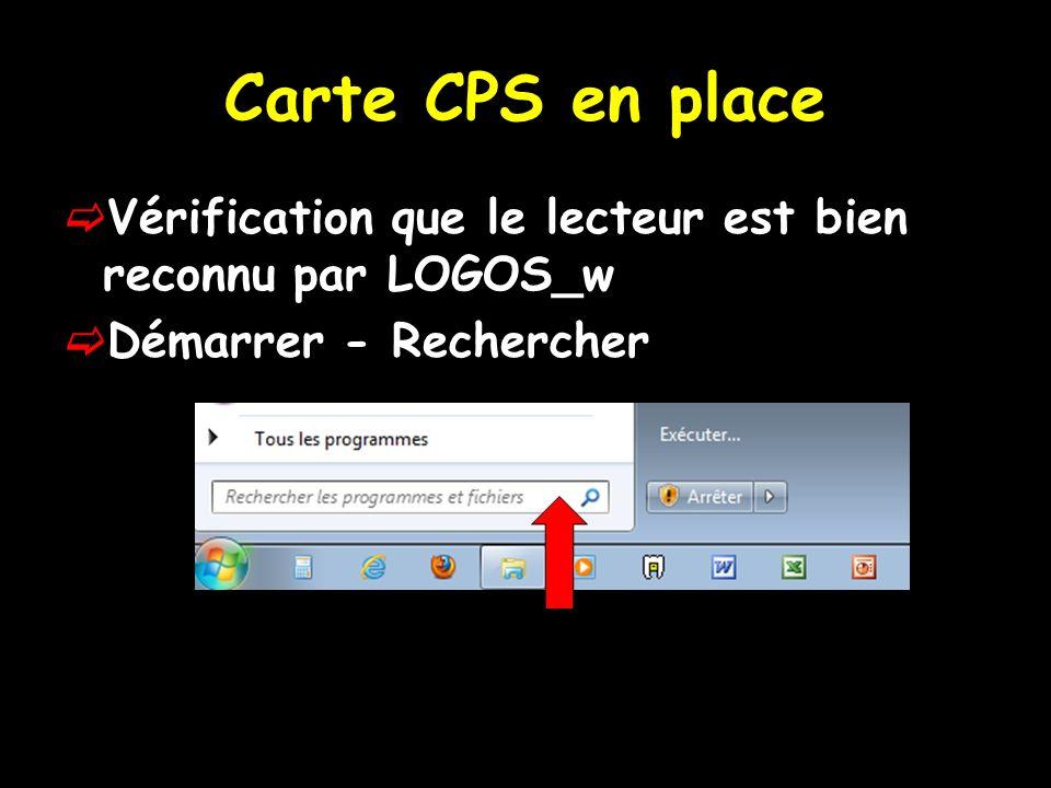 Carte CPS en place Vérification que le lecteur est bien reconnu par LOGOS_w Démarrer - Rechercher