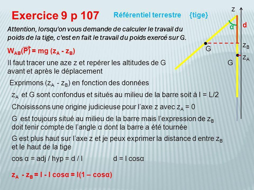 Exercice 9 p 107 z Référentiel terrestre {tige} d α