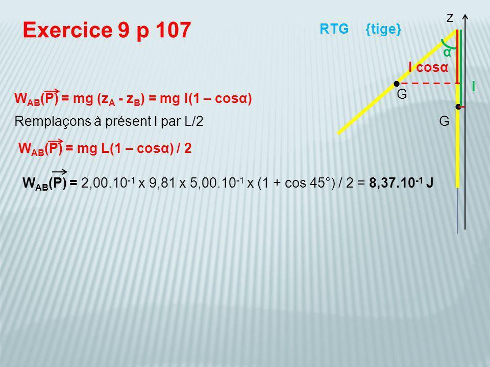 Exercice 9 p 107 z RTG {tige} α l cosα ● l G