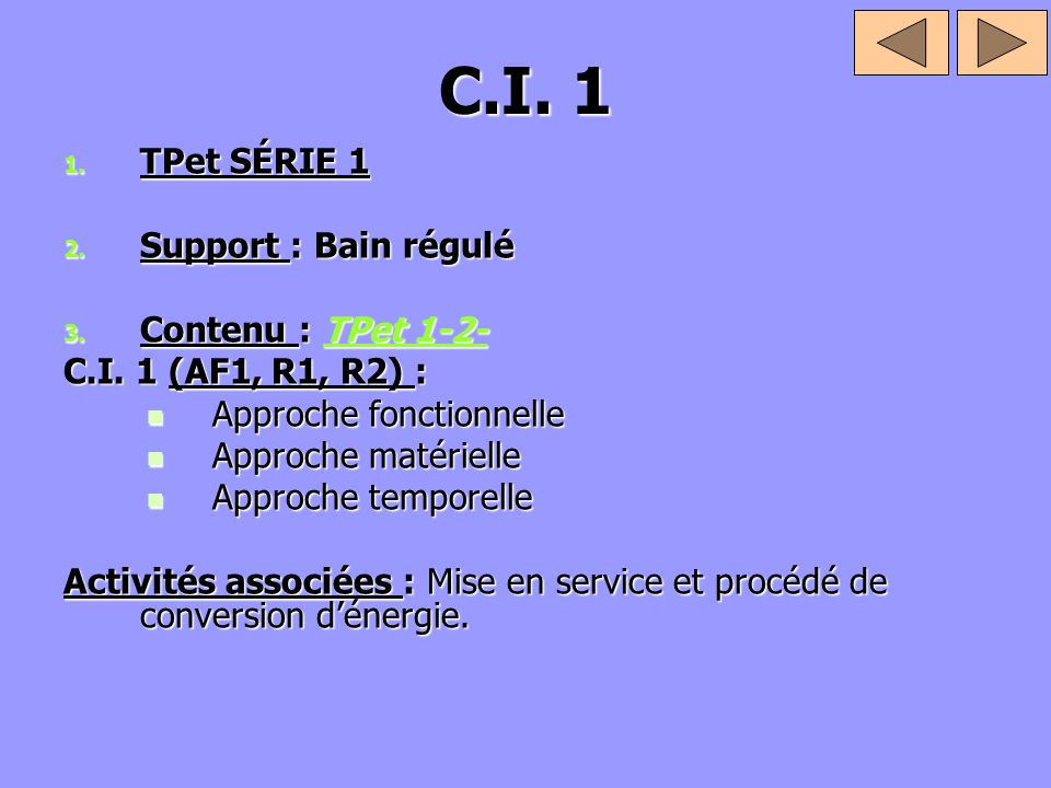 C.I. 1 TPet SÉRIE 1 Support : Bain régulé Contenu : TPet 1-2-