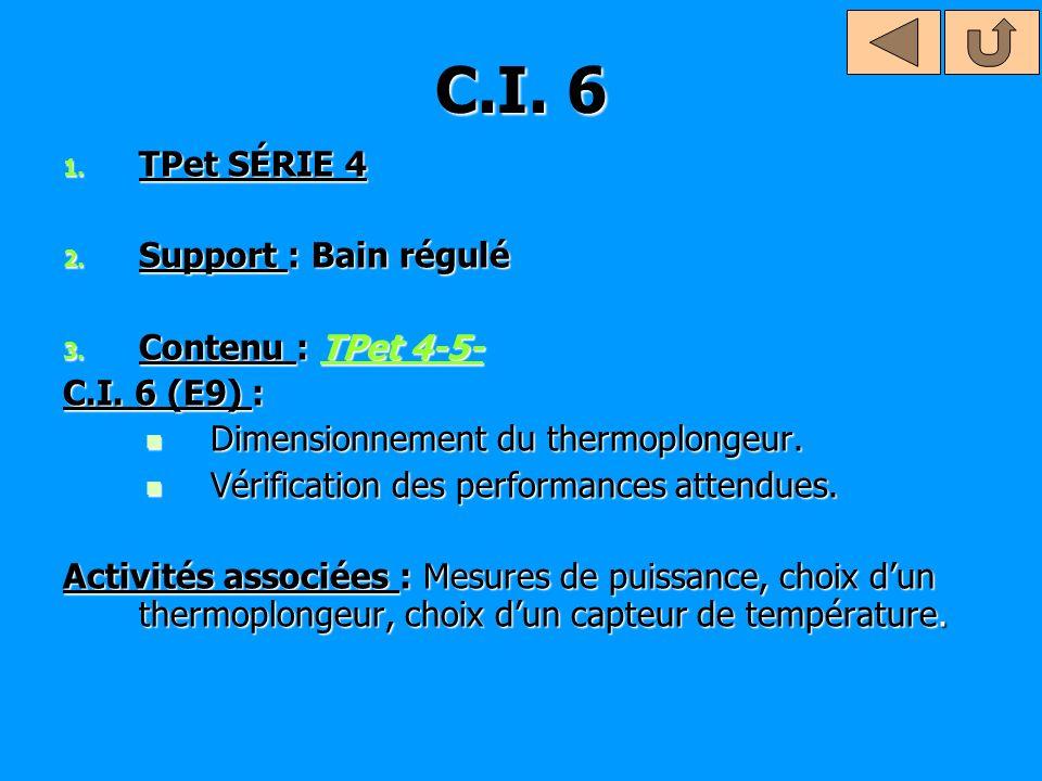 C.I. 6 TPet SÉRIE 4 Support : Bain régulé Contenu : TPet 4-5-