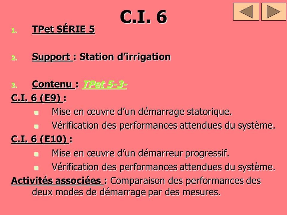 C.I. 6 TPet SÉRIE 5 Support : Station d'irrigation Contenu : TPet 5-3-