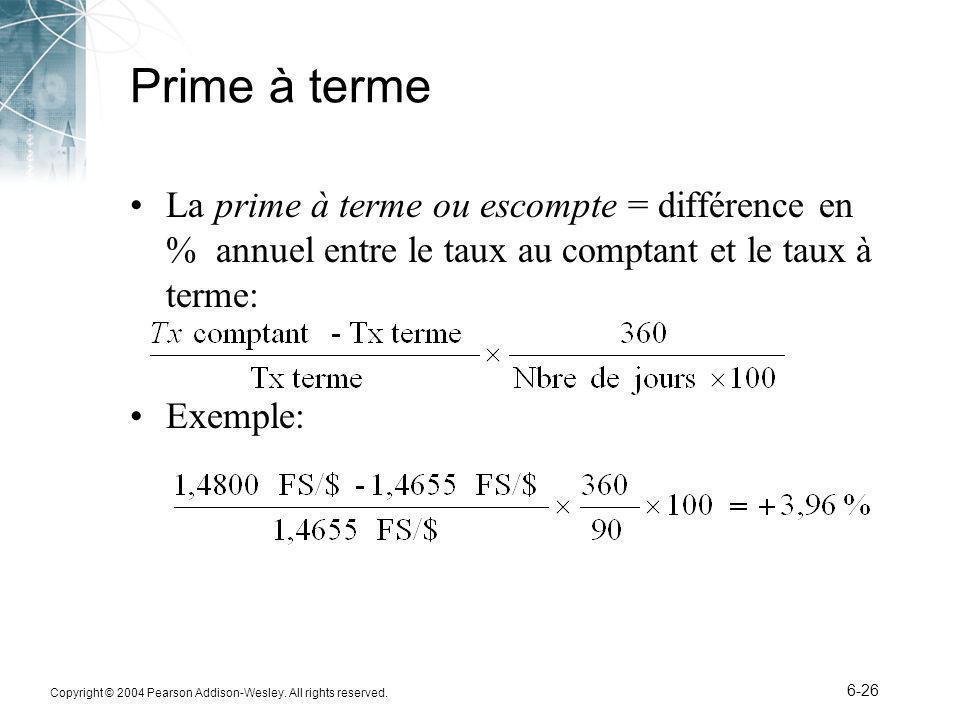 Prime à terme La prime à terme ou escompte = différence en % annuel entre le taux au comptant et le taux à terme: