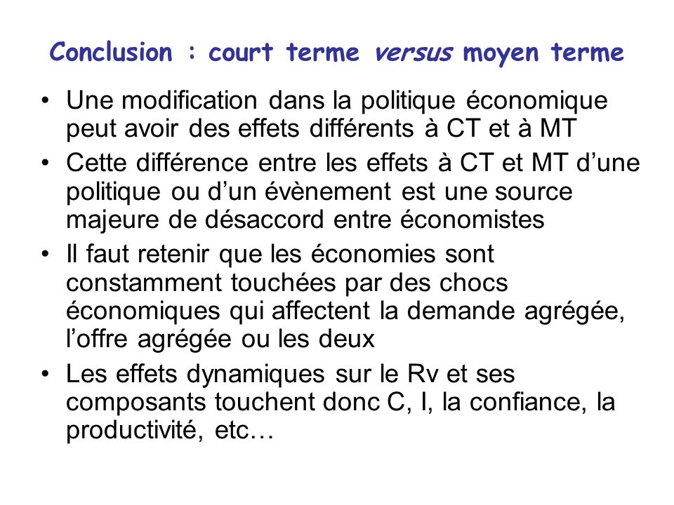 Conclusion : court terme versus moyen terme