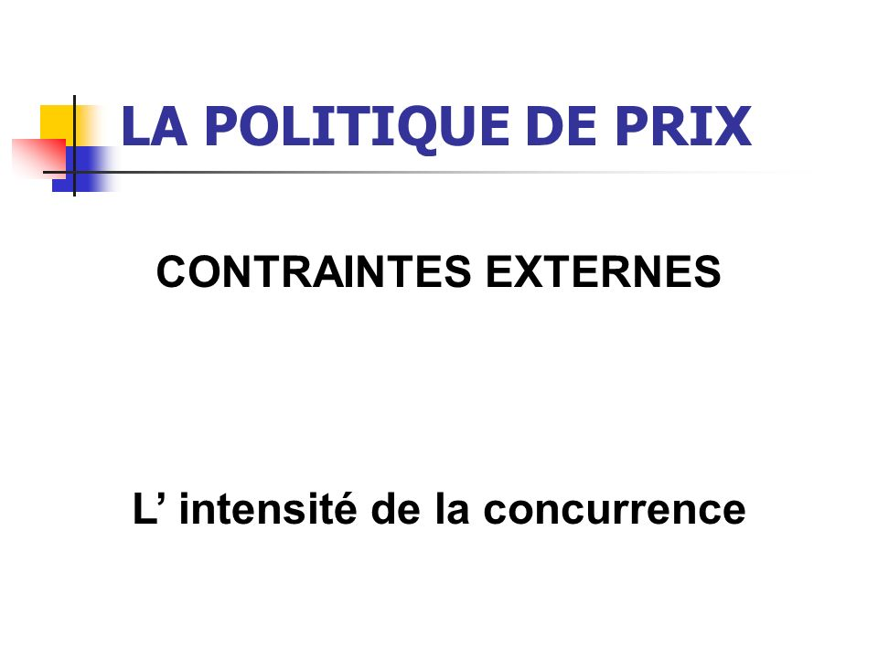 L' intensité de la concurrence