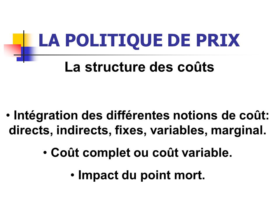 Coût complet ou coût variable.