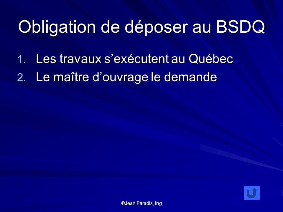 Obligation de déposer au BSDQ