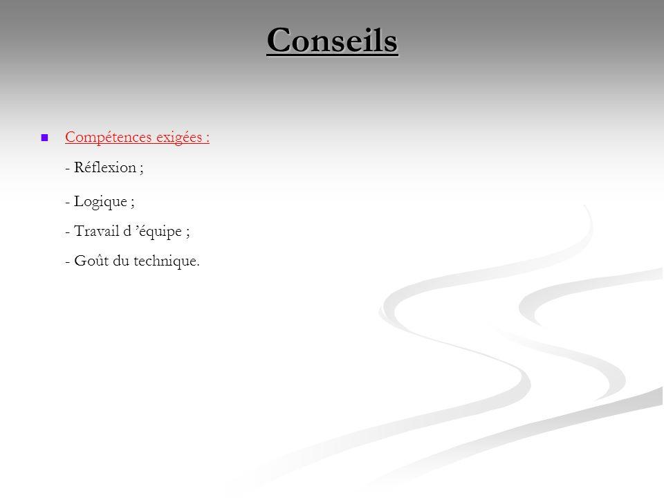 Conseils Compétences exigées : - Réflexion ;