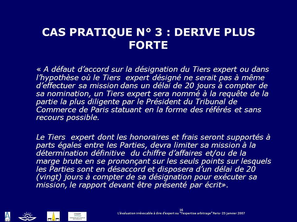 CAS PRATIQUE N° 3 : DERIVE PLUS FORTE