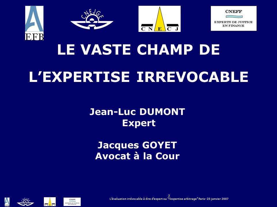 LE VASTE CHAMP DE L'EXPERTISE IRREVOCABLE