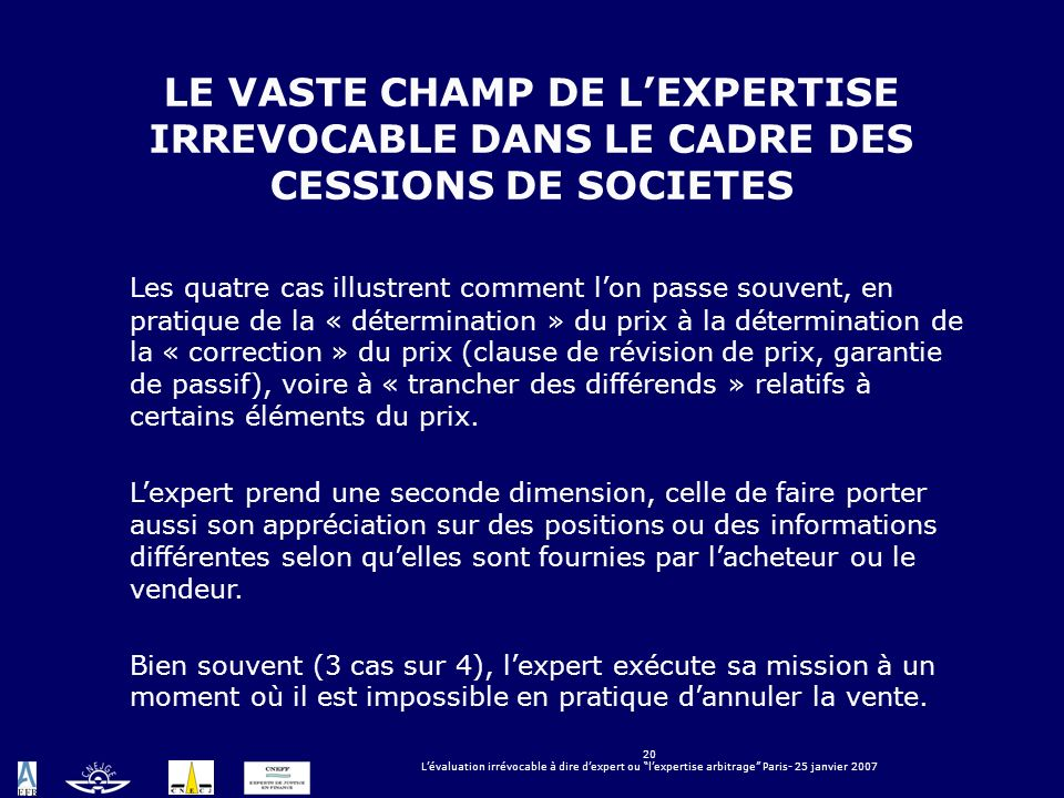 LE VASTE CHAMP DE L'EXPERTISE IRREVOCABLE DANS LE CADRE DES CESSIONS DE SOCIETES