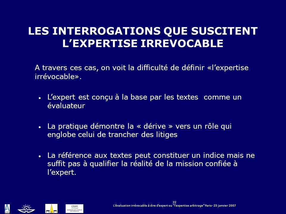 LES INTERROGATIONS QUE SUSCITENT L'EXPERTISE IRREVOCABLE
