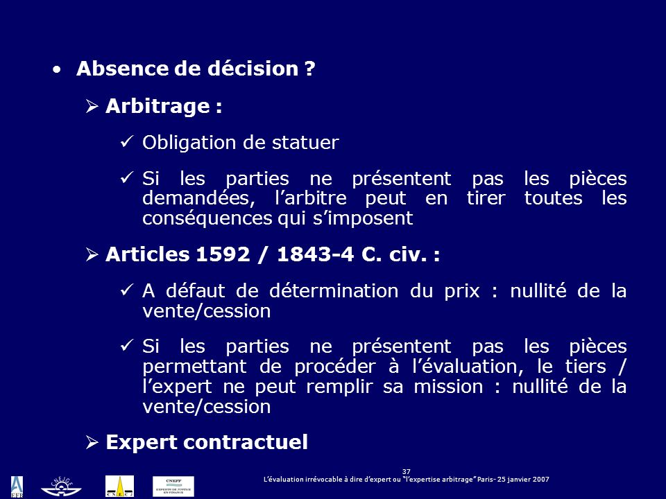 Absence de décision Arbitrage : Articles 1592 / 1843-4 C. civ. :