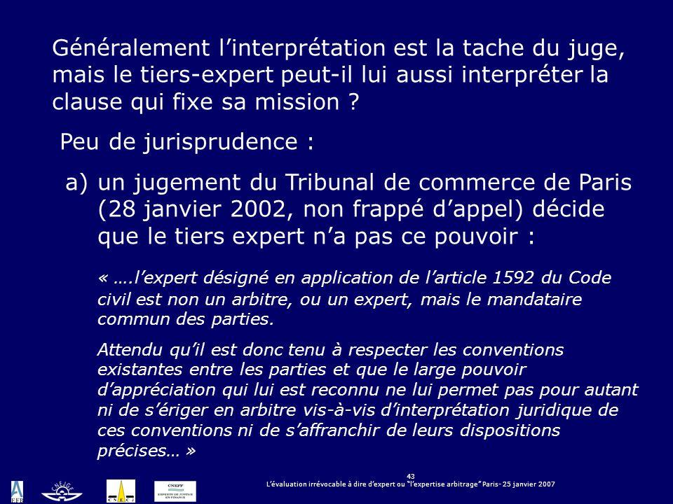 Généralement l'interprétation est la tache du juge, mais le tiers-expert peut-il lui aussi interpréter la clause qui fixe sa mission