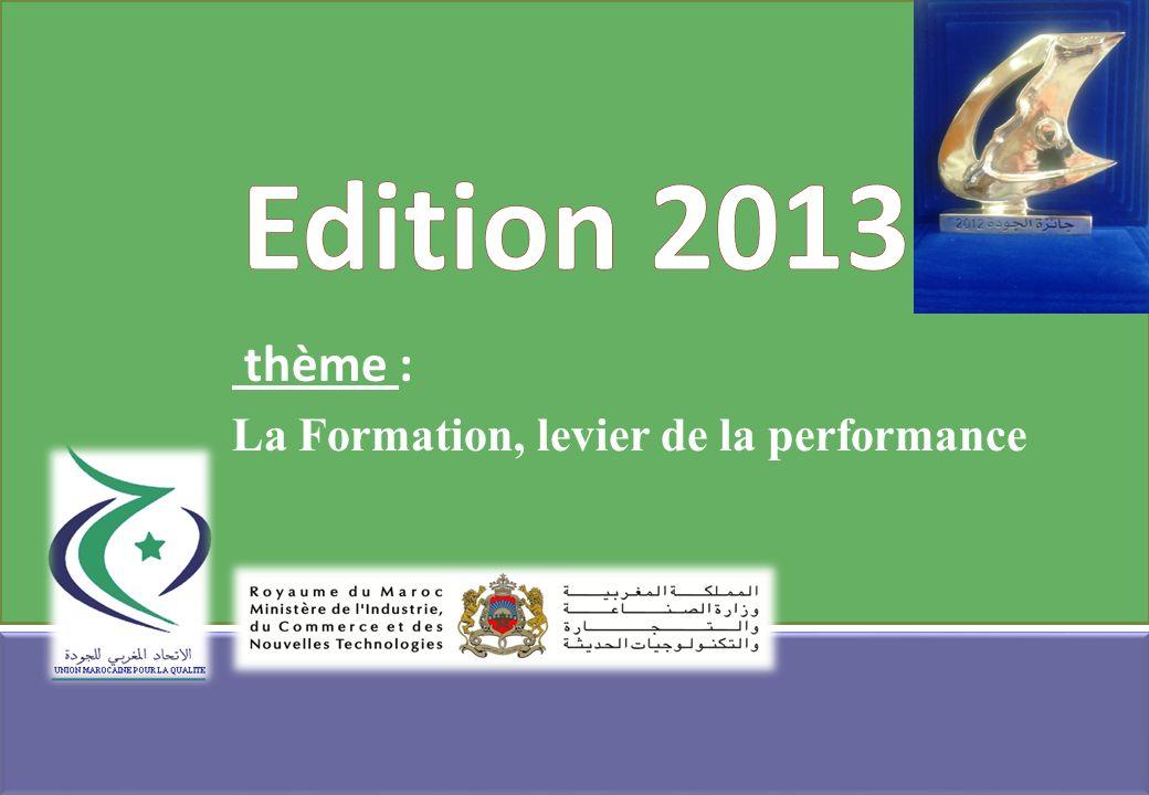 Edition 2013 thème : La Formation, levier de la performance
