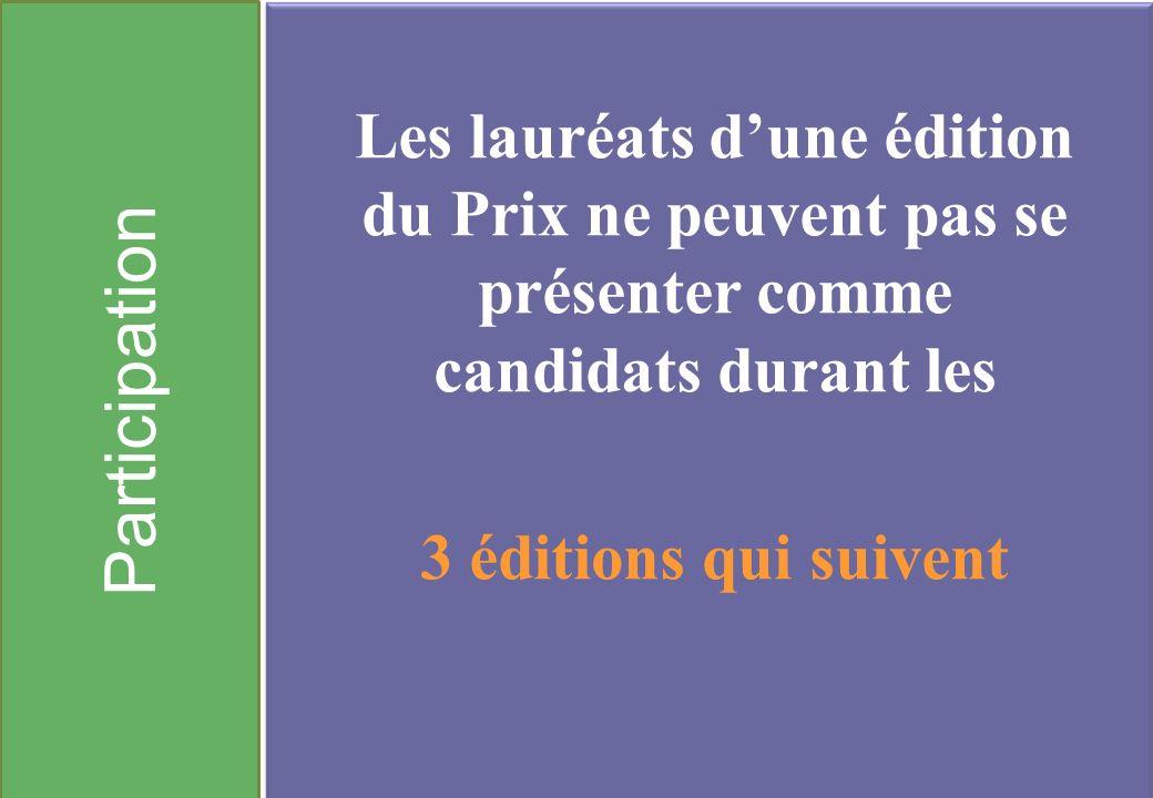 Participation Les lauréats d'une édition du Prix ne peuvent pas se présenter comme candidats durant les.