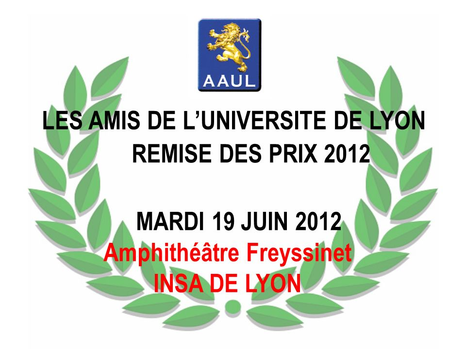 LES AMIS DE L'UNIVERSITE DE LYON Amphithéâtre Freyssinet