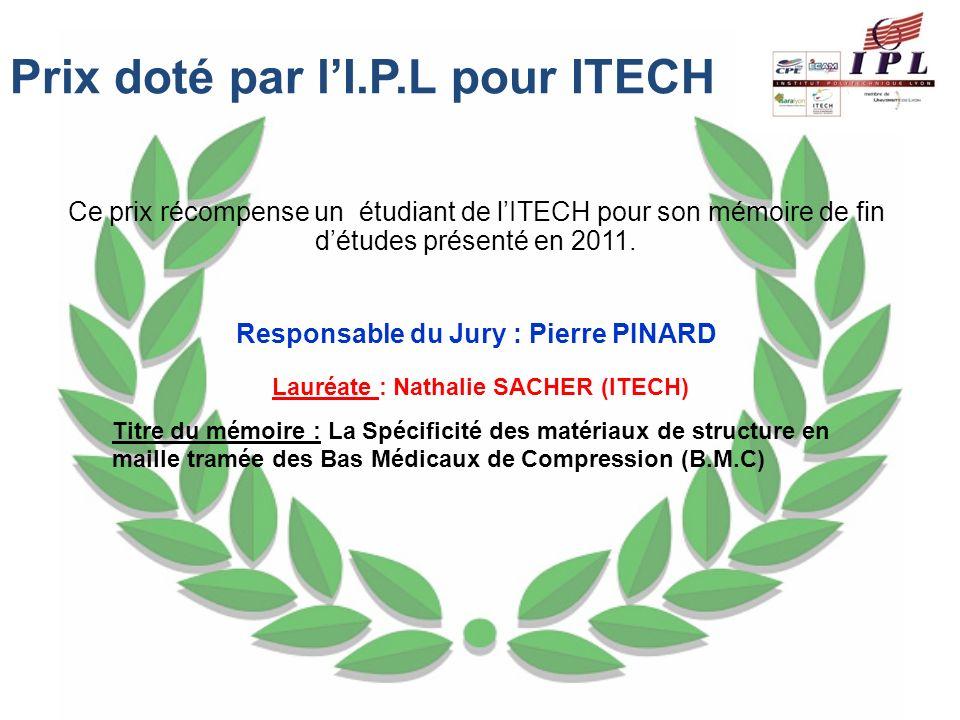 Responsable du Jury : Pierre PINARD Lauréate : Nathalie SACHER (ITECH)