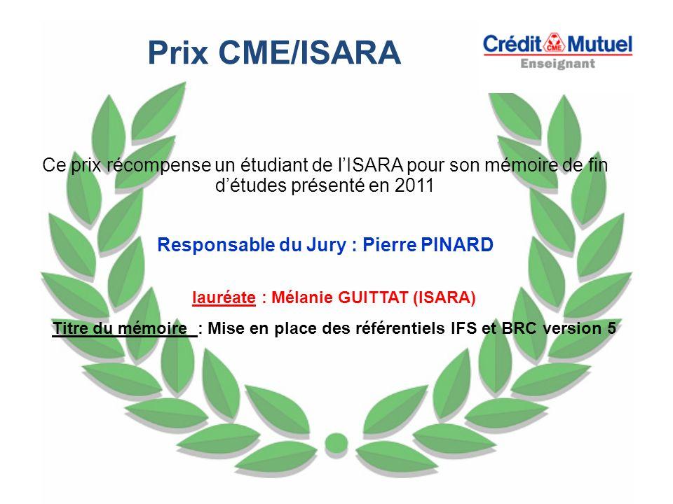 Prix CME/ISARA Ce prix récompense un étudiant de l'ISARA pour son mémoire de fin d'études présenté en 2011.