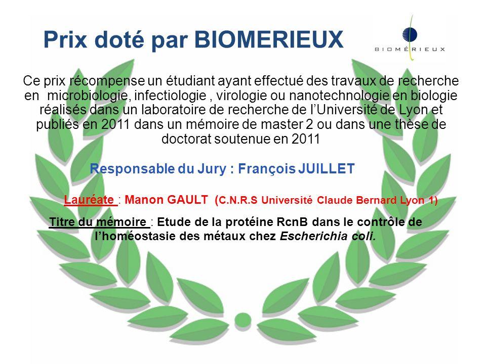 Prix doté par BIOMERIEUX Responsable du Jury : François JUILLET