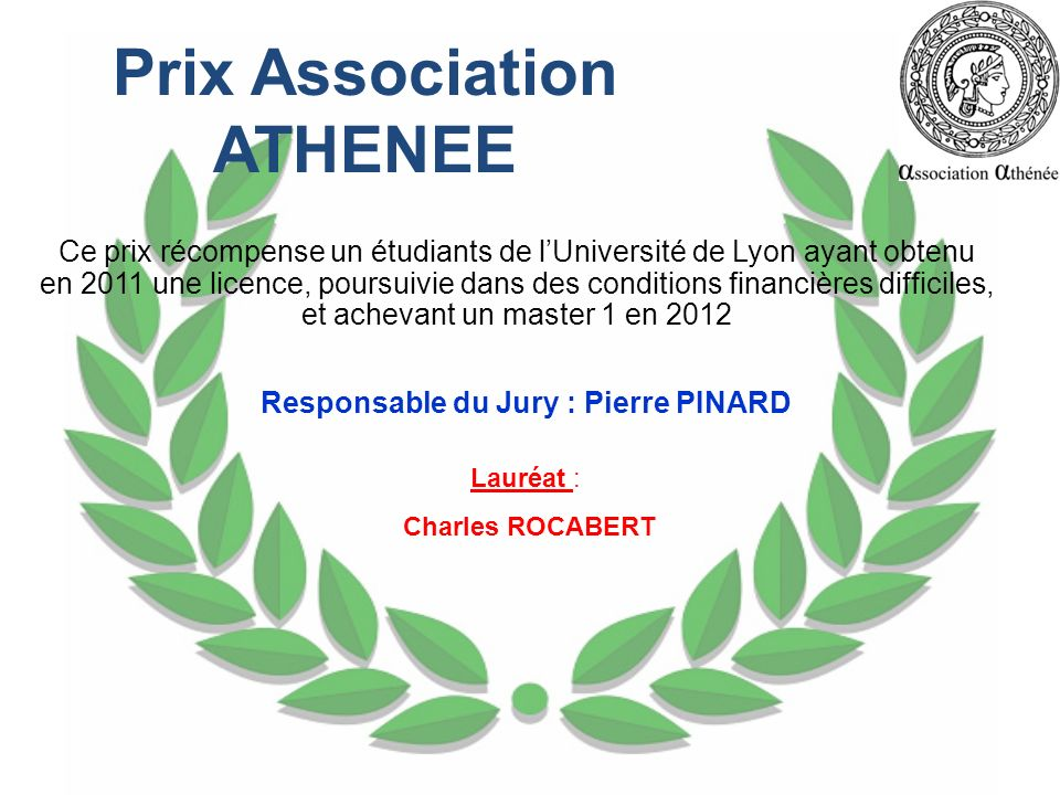Prix Association ATHENEE Responsable du Jury : Pierre PINARD