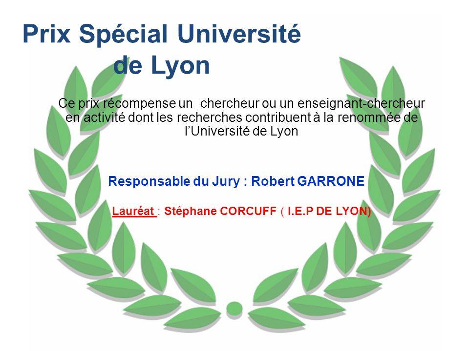 Prix Spécial Université de Lyon Responsable du Jury : Robert GARRONE