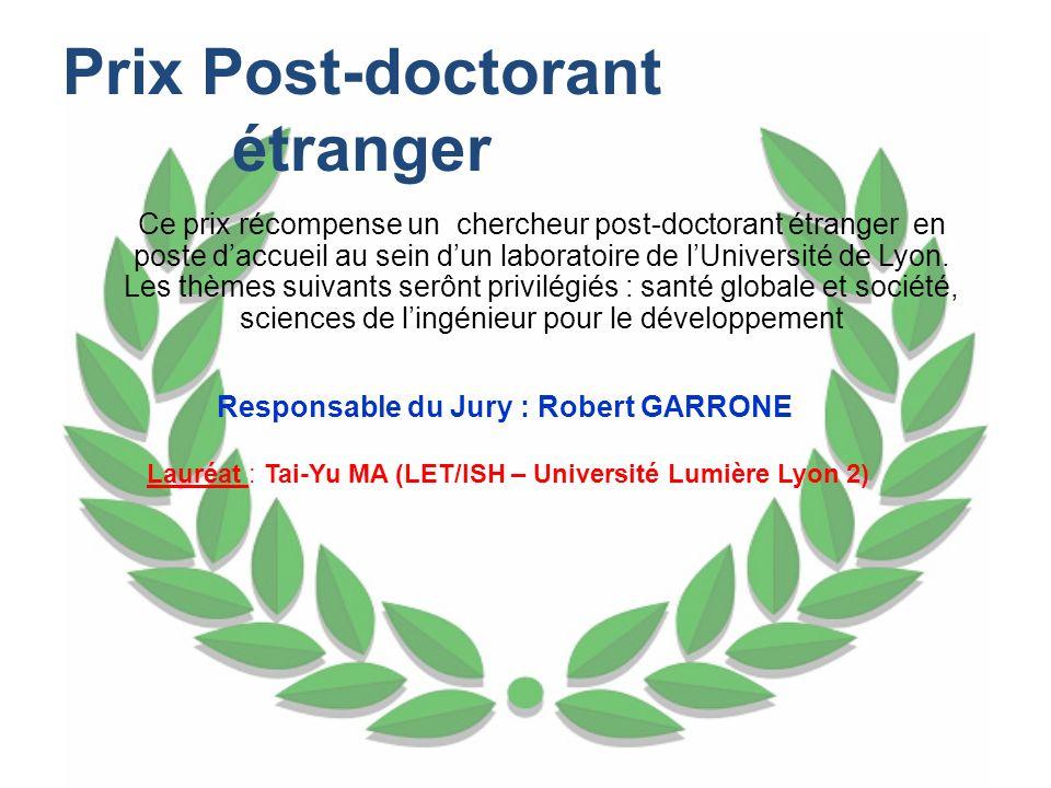Prix Post-doctorant étranger Responsable du Jury : Robert GARRONE