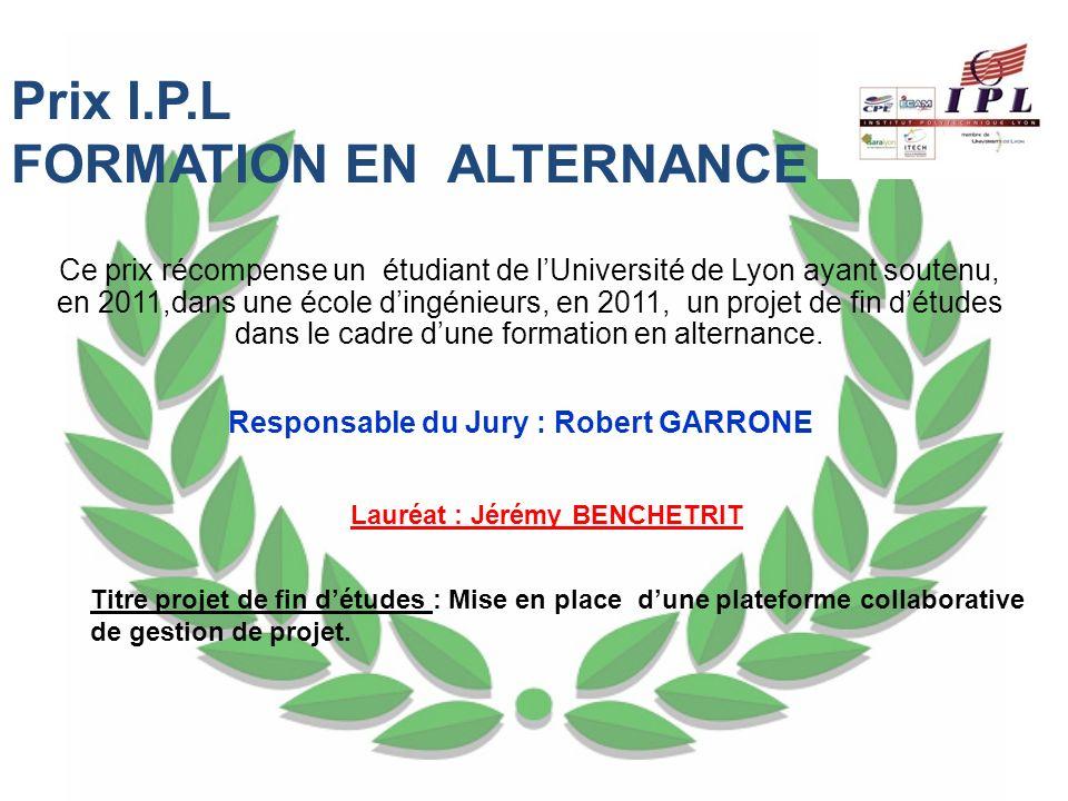 Responsable du Jury : Robert GARRONE Lauréat : Jérémy BENCHETRIT