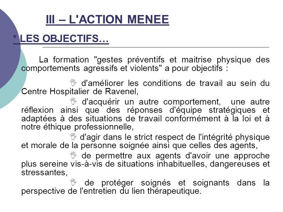 III – L ACTION MENEE * LES OBJECTIFS…