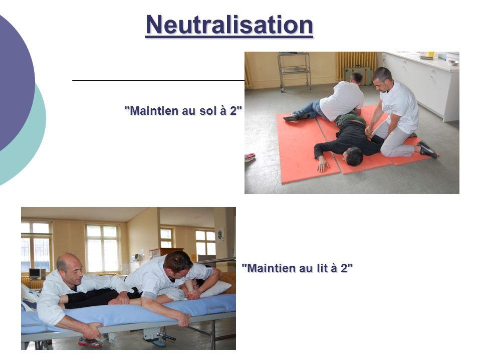 Neutralisation Maintien au sol à 2 Maintien au lit à 2