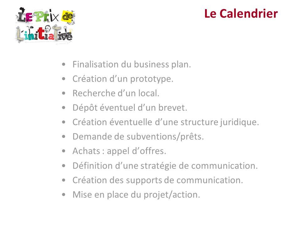 Le Calendrier Finalisation du business plan. Création d'un prototype.