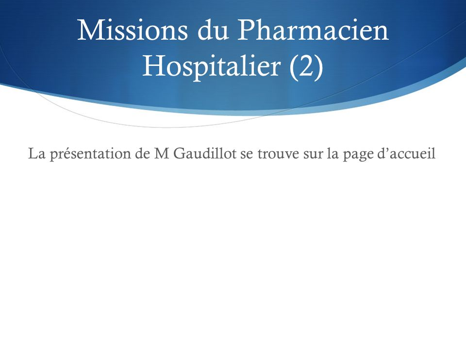 Missions du Pharmacien Hospitalier (2)