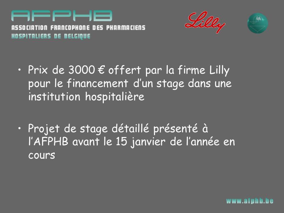 Prix de 3000 € offert par la firme Lilly pour le financement d'un stage dans une institution hospitalière