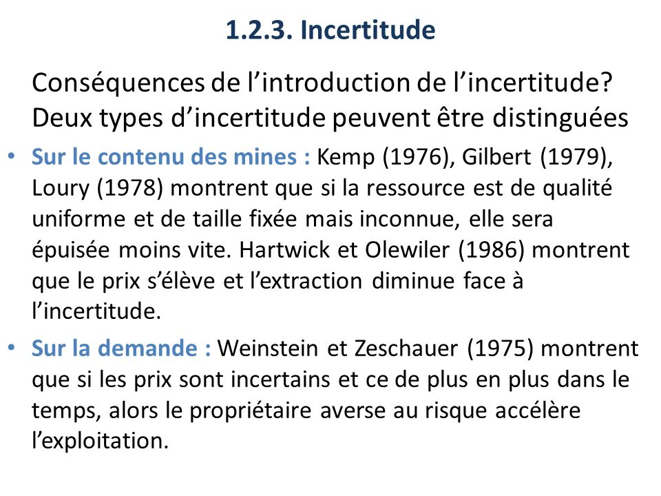 1.2.3. Incertitude Conséquences de l'introduction de l'incertitude Deux types d'incertitude peuvent être distinguées.