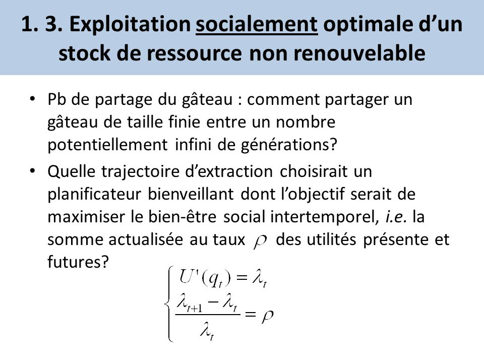1. 3. Exploitation socialement optimale d'un stock de ressource non renouvelable