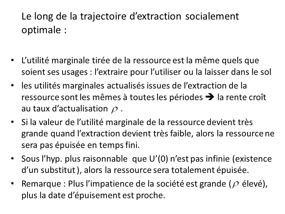 Le long de la trajectoire d'extraction socialement optimale :