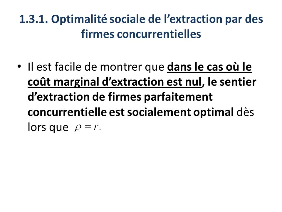 1.3.1. Optimalité sociale de l'extraction par des firmes concurrentielles