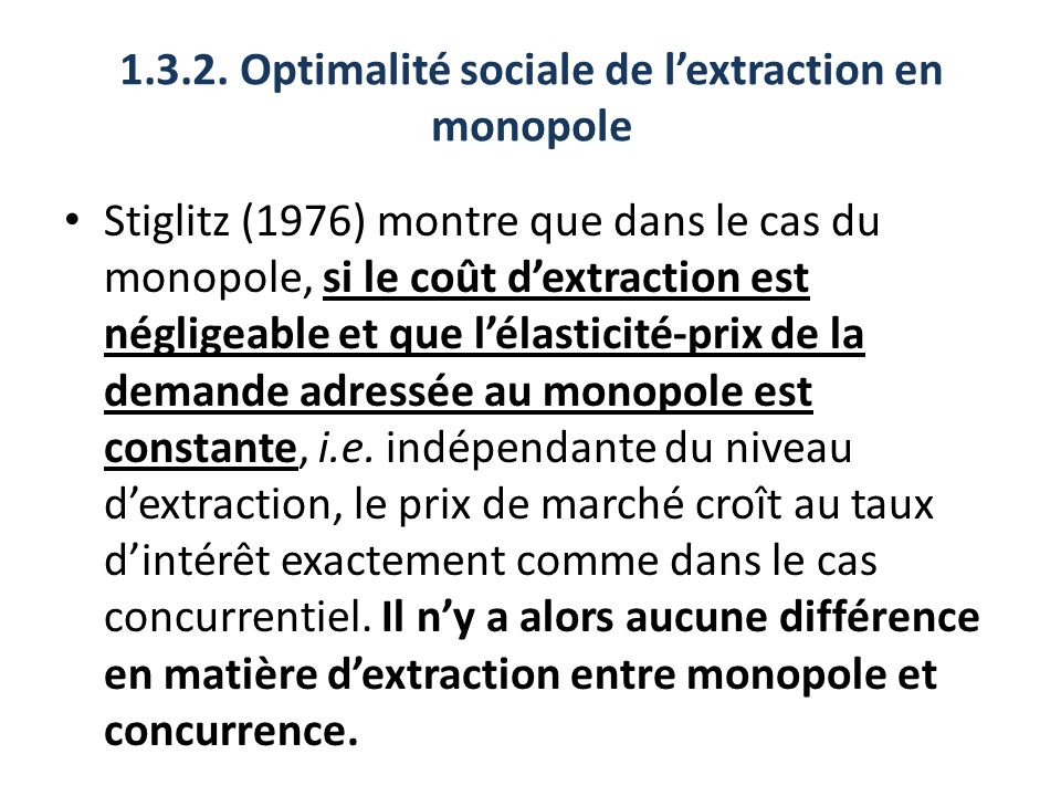 1.3.2. Optimalité sociale de l'extraction en monopole