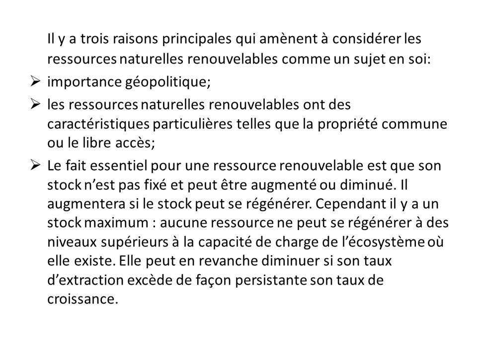 Il y a trois raisons principales qui amènent à considérer les ressources naturelles renouvelables comme un sujet en soi: