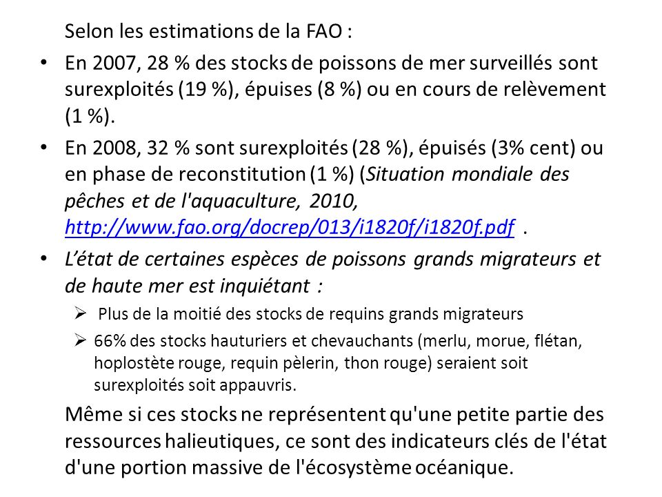 Selon les estimations de la FAO :