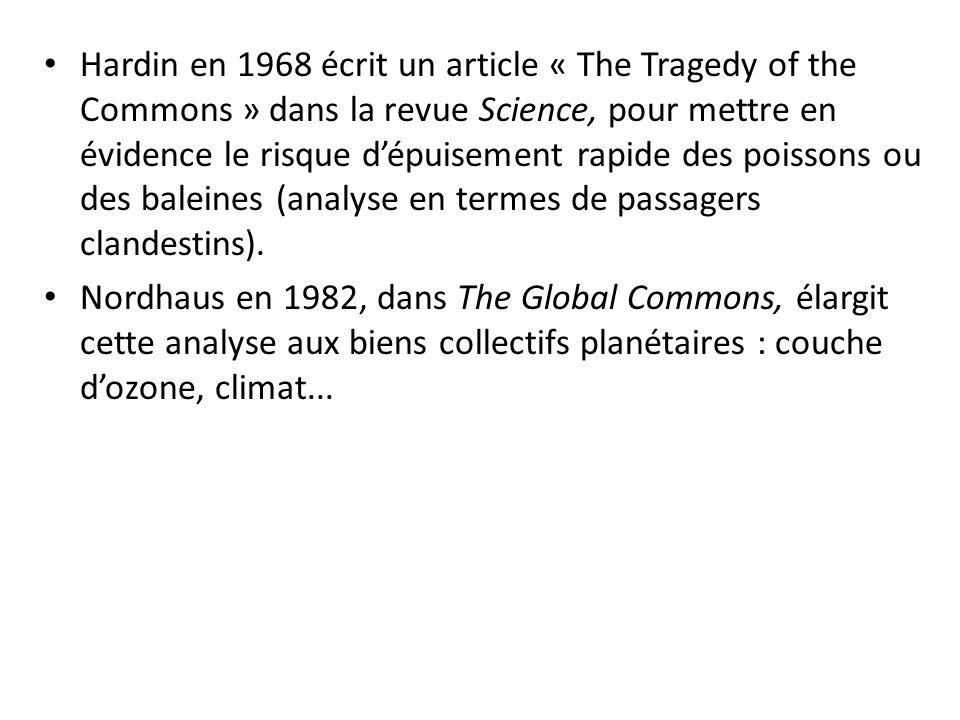 Hardin en 1968 écrit un article « The Tragedy of the Commons » dans la revue Science, pour mettre en évidence le risque d'épuisement rapide des poissons ou des baleines (analyse en termes de passagers clandestins).