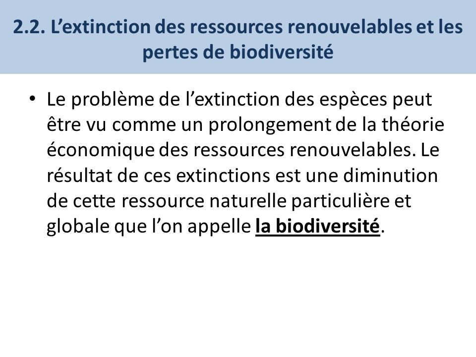 2.2. L'extinction des ressources renouvelables et les pertes de biodiversité