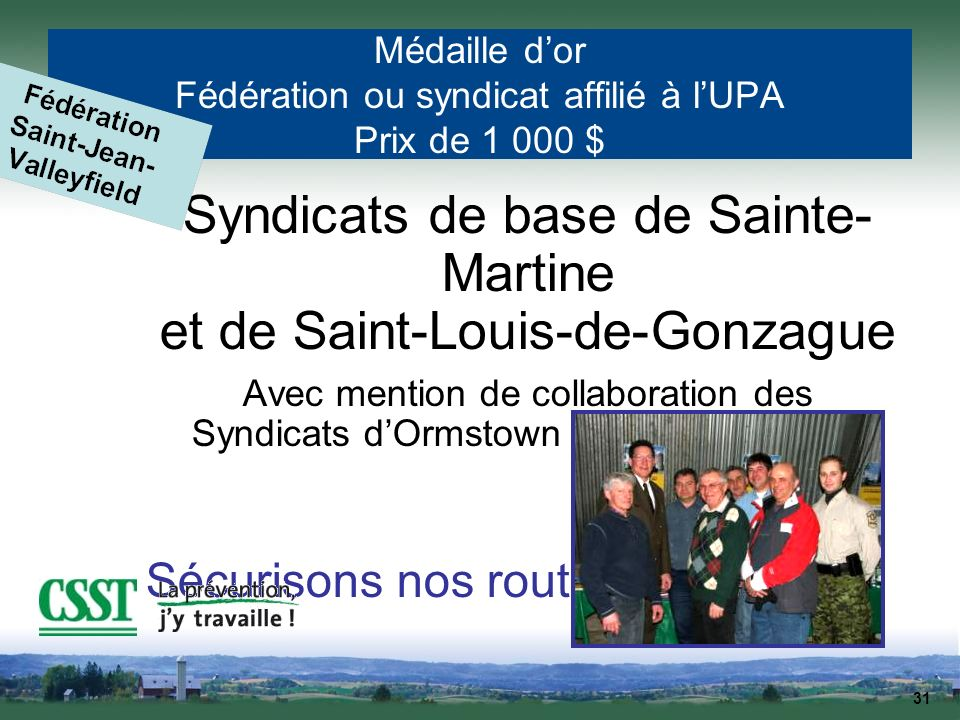 Médaille d'or Fédération ou syndicat affilié à l'UPA Prix de 1 000 $