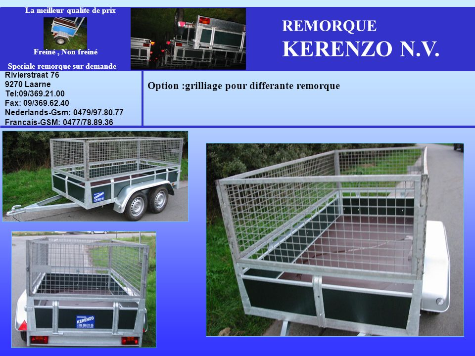REMORQUE KERENZO N.V. Option :grilliage pour differante remorque