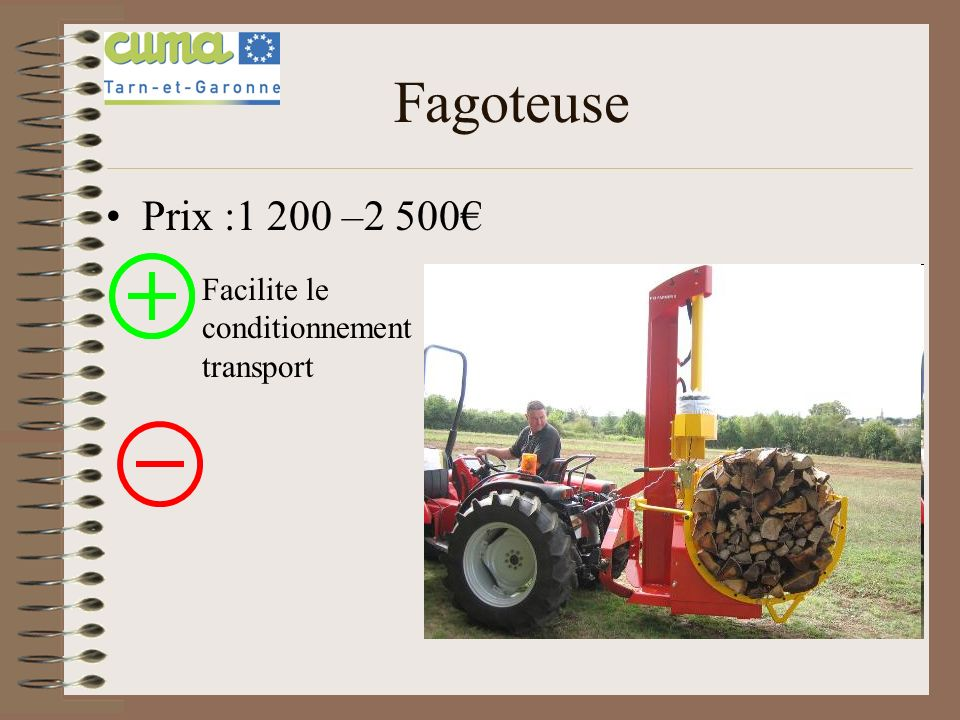 Fagoteuse Prix :1 200 –2 500€ Facilite le conditionnement et le transport
