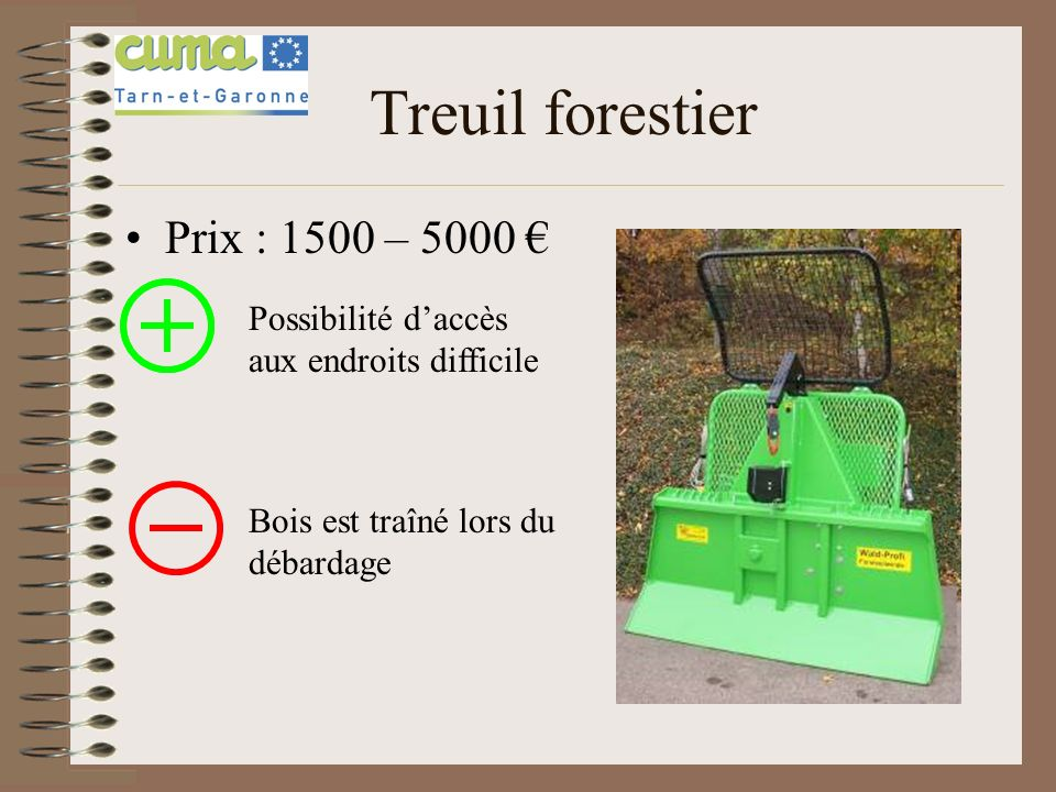 Treuil forestier Prix : 1500 – 5000 €