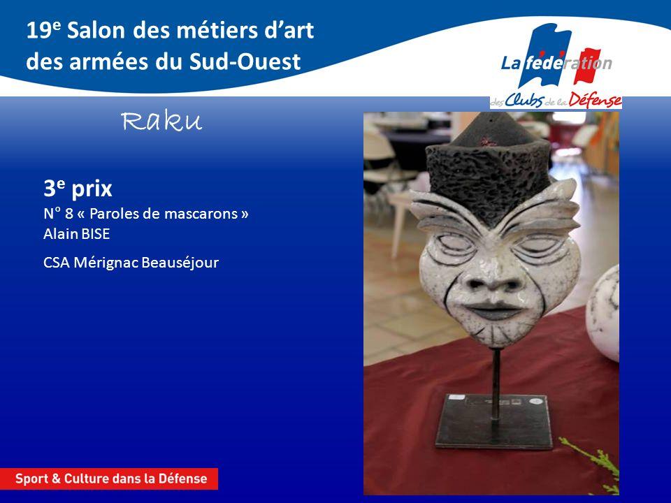 Raku 19e Salon des métiers d'art des armées du Sud-Ouest